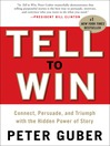 Tell to Win (MP3): Connect, Persuade, and Triumph with the Hidden Power of Story